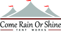 Come Rain or Shine Tent Works – Framingham, MA Logo